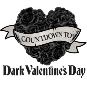Countdown to Dark Valentine's Day