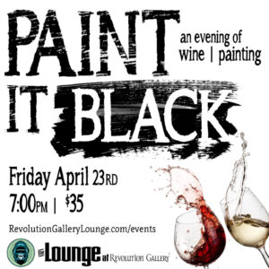 PAINT IT BLACK – an evening of wine and painting
