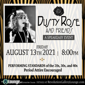 DUSTY ROSE and FRIENDS – A Speakeasy event